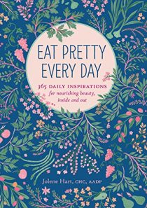 Eat Pretty Everyday: 365 Daily Inspirations for Nourishing Beauty, Inside and Out (Nutrition Books, Health Journal…