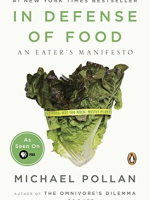 In Defense of Food: An Eater's Manifesto